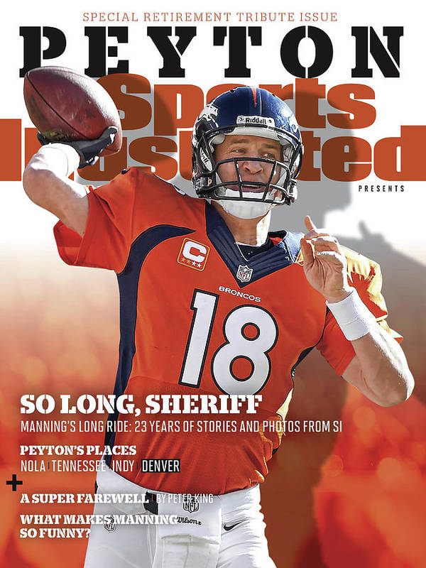 Playoffs Art Print featuring the photograph So Long, Sheriff Peyton Manning Retirement Special Sports Illustrated Cover by Sports Illustrated