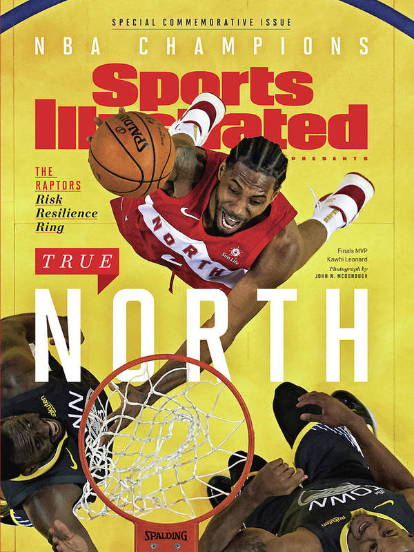 Playoffs Art Print featuring the photograph True North Toronto Raptors, 2019 Nba Champions Sports Illustrated Cover by Sports Illustrated