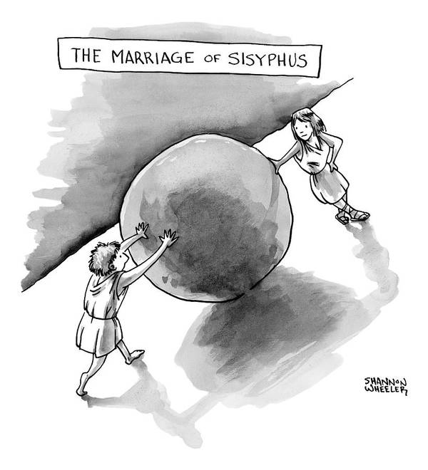 The Marriage Of Sisyphus Art Print featuring the drawing The Marriage Of Sisyphus by Shannon Wheeler