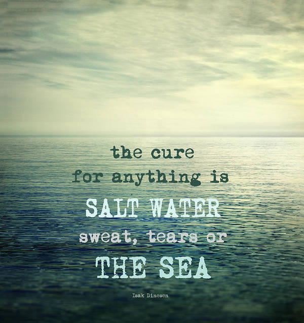 Water Art Print featuring the photograph The cure for anything is salt water sweat tears or the sea by Guido Montanes Castillo