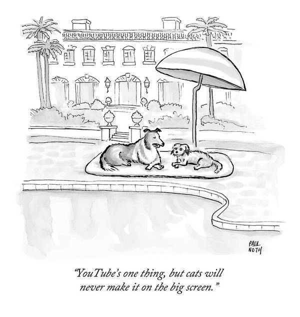 Dogs Art Print featuring the drawing Wealthy Dogs Discuss Cats In Hollywood by Paul Noth