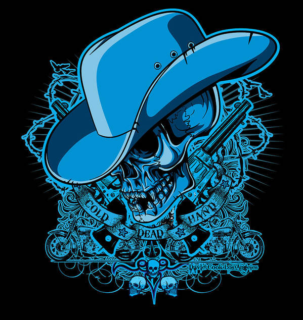 Dcla Print featuring the digital art Dcla Skull Cowboy Cold Dead Hand 2 by David Cook Los Angeles