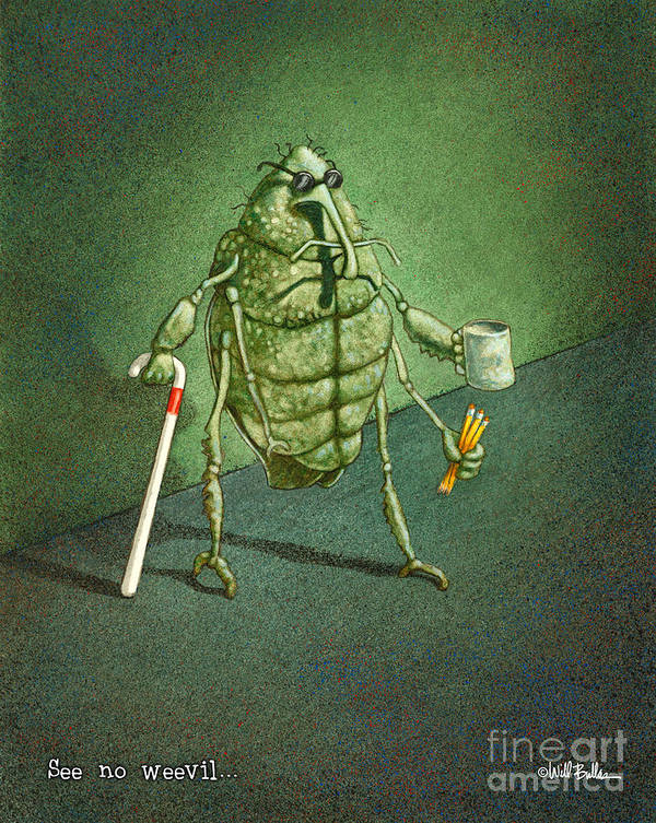 See No Evil Art Print featuring the painting See No Weevil... by Will Bullas