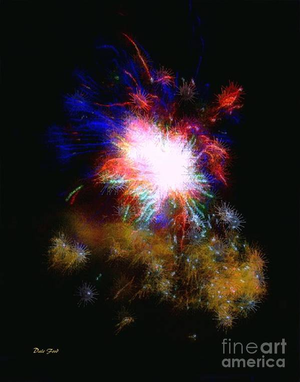 Fireworks Print featuring the digital art Born On The 4th Of July by Dale  Ford