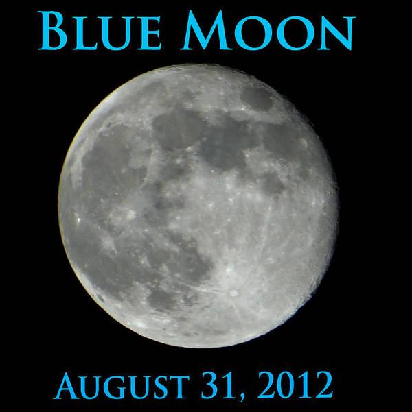 Moon Art Print featuring the photograph Blue Moon by Dennis Dugan