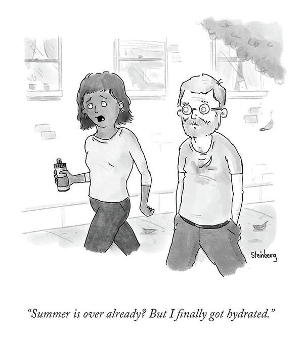 Summer Is Over Already? But I Finally Got Hydrated. Art Print featuring the drawing Summer Is Over Already? by Avi Steinberg