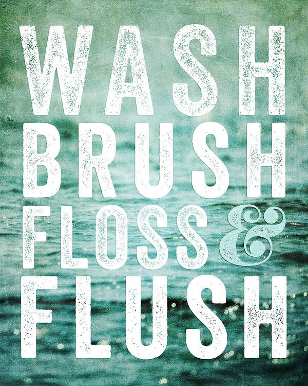 Wash Art Print Featuring The Photograph Wash Brush Floss And Flush Bathroom  Sign Decor By Lisa