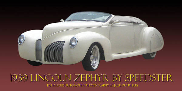 1939 Lincoln Zephyr Replicar By Speedster Print featuring the photograph 1939 Lincoln Zephyr Poster by Jack Pumphrey