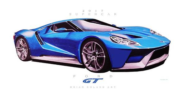Ford Gt Supercar Art Print Featuring The Drawing  Ford Gt Supercar By Brian Roland