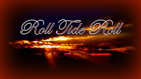 Roll Tide Print featuring the photograph Roll Tide Roll W Red Border - Alabama by Travis Truelove