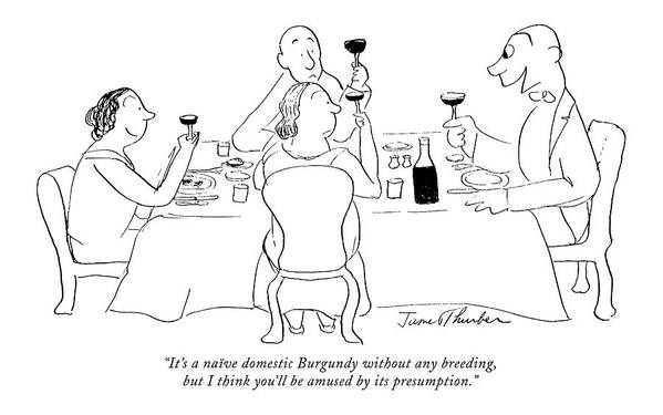 Consumerism Art Print featuring the drawing It's A Naive Domestic Burgundy Without Any by James Thurber