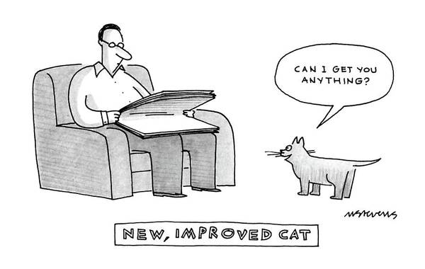 New Art Print featuring the drawing New, Improved Cat 'can I Get You Anything?' by Mick Stevens
