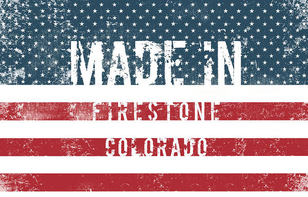 Firestone Art Print featuring the digital art Made In Firestone, Colorado by Tinto Designs