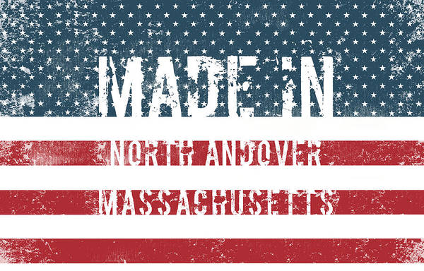 North Andover Art Print featuring the digital art Made In North Andover, Massachusetts by Tinto Designs