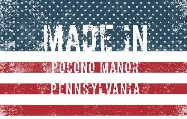 Pocono Manor Art Print featuring the digital art Made In Pocono Manor, Pennsylvania by Tinto Designs