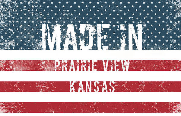 Prairie View Art Print featuring the digital art Made In Prairie View, Kansas by Tinto Designs