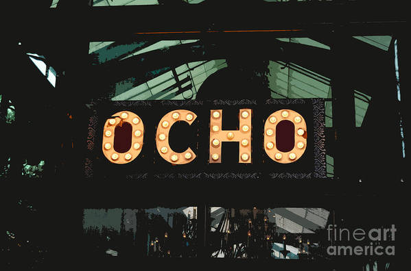 Travelpixpro San Antonio Art Print featuring the digital art Ocho San Antonio Restaurant Entrance Marquee Sign Cutout Digital Art by Shawn O'Brien