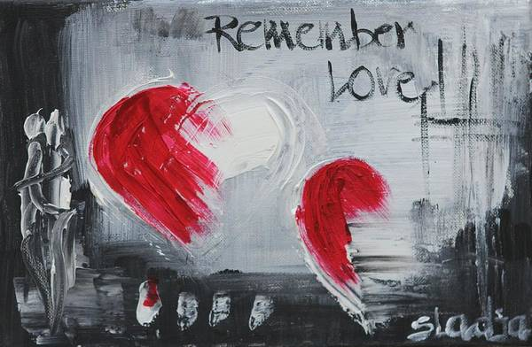 Remeber Love Art Print featuring the painting Remeber Love by Sladjana Lazarevic