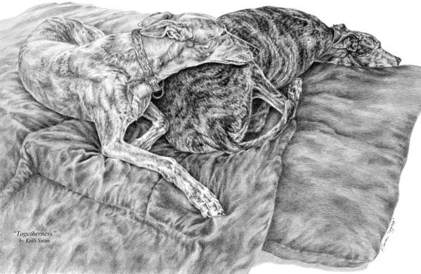 Greyhound Art Print featuring the drawing Togetherness - Greyhound Dog Art Print by Kelli Swan