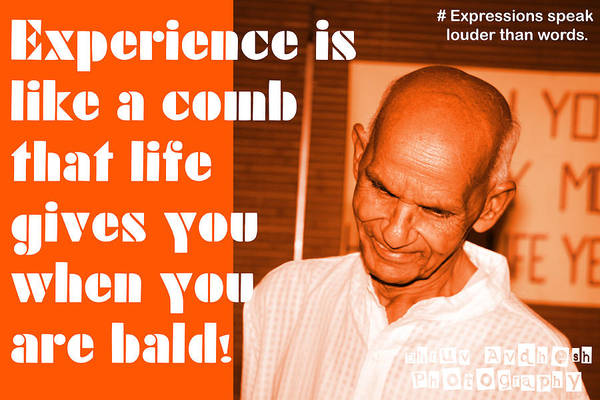 Photography Art Print featuring the photograph Experience Is Like A Comb That Life Gives You When You Are Bald by Dhruv Avdhesh
