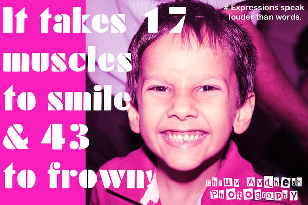 Photography Art Print featuring the photograph It Takes 17 Muscles To Smile And 43 To Frown by Dhruv Avdhesh