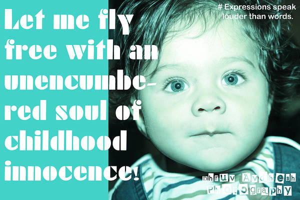 Photography Art Print featuring the photograph Let Me Fly With An Unencumbered Soul Of Childhood Innocence by Dhruv Avdhesh