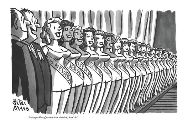 (two Men Looking Down Line-up Of State Beauty Queens In Miss America Beauty Contest.) Pageant Art Print featuring the drawing Makes You Kind Of Proud To Be An American by Peter Arno
