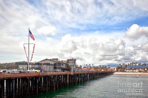 Stearns Wharf Print featuring the photograph Stearns Wharf Santa Barbara California by Artist and Photographer Laura Wrede