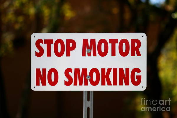 Sign Art Print featuring the photograph Stop Motor No Smiking by Henrik Lehnerer