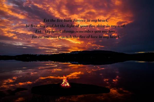 Art Print featuring the photograph No One Can Quench The Fire Of Love In My Heart by Rose-Maries Pictures
