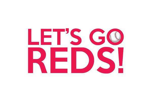 Cincinnati Reds Art Print featuring the painting Let's Go Reds by Florian Rodarte