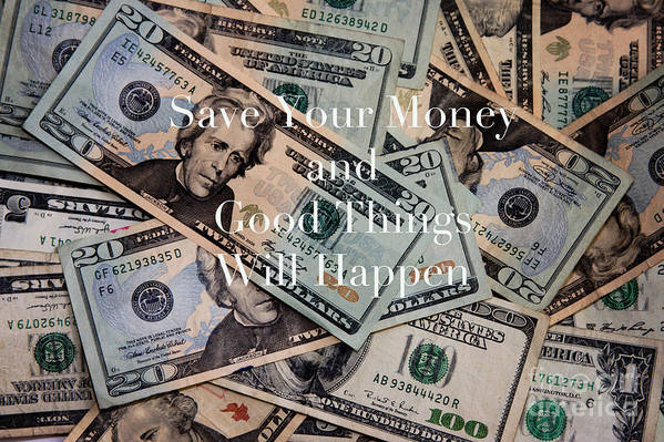 Money Art Print featuring the photograph Save Your Money by Kim Fearheiley