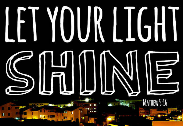Quote Art Print featuring the photograph Let Your Light Shine by Robert Hamm