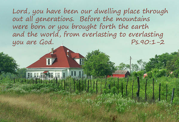 Scripture Art Print featuring the photograph Country Home Ps.90 V 1-2 by Linda Phelps