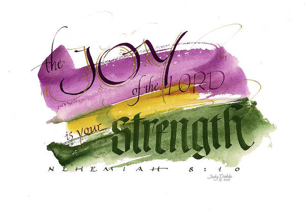 Bible Art Print featuring the painting Joy Strength II by Judy Dodds