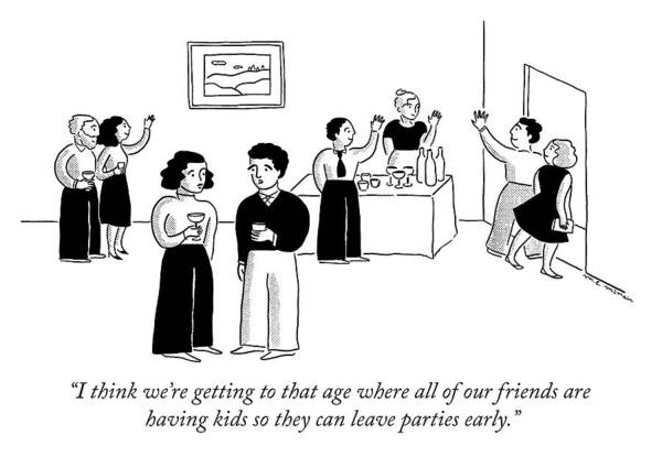 """""""i Think We're Getting To That Age Where All Of Our Friends Are Having Kids So They Can Leave Parties Early."""" Couple Art Print featuring the drawing Reasons For Having Kids by Elisabeth McNair"""