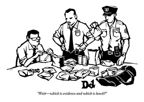 Cops Art Print featuring the drawing Police Detectives Search Through A Table by Drew Dernavich