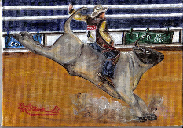 Rodeo Art Print featuring the painting Hangn On by Ruth Ann Murdock