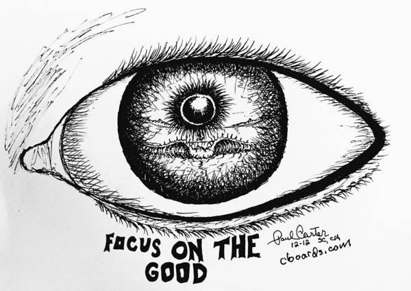 Focus Drawing Art Print featuring the drawing Focus On The Good by Paul Carter