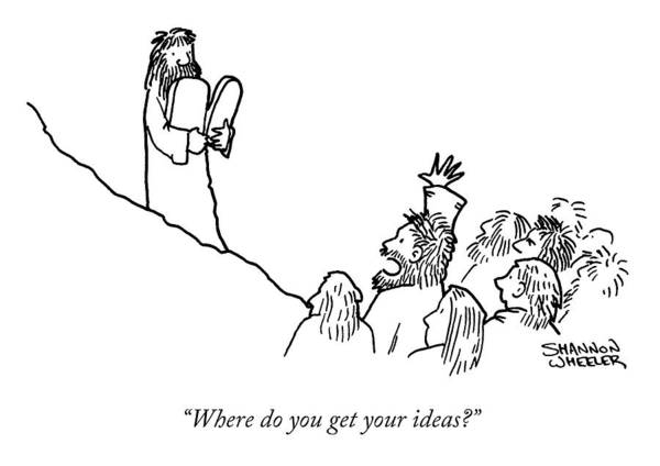 """""""where Do You Get Your Ideas."""" Religion Art Print featuring the drawing Your Ideas by Shannon Wheeler"""