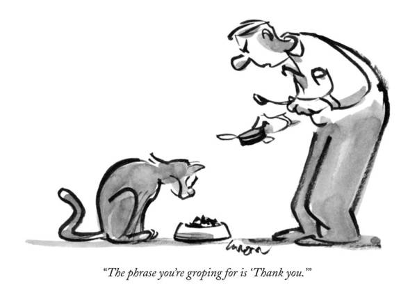 Dining Art Print featuring the drawing The Phrase You're Groping For Is 'thank You.' by Lee Lorenz