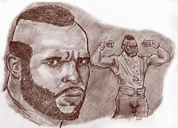 Art Print featuring the drawing Mr.t Pity The Fool by Chris DelVecchio