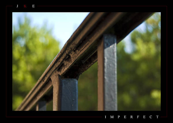 Rail Art Print featuring the photograph Imperfect by Jonathan Ellis Keys