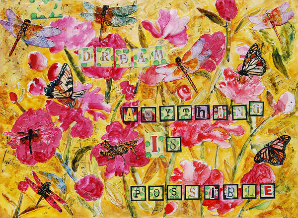 Art Art Print featuring the painting Mixed Media - Dream Anything Is Possible by Miriam Schulman