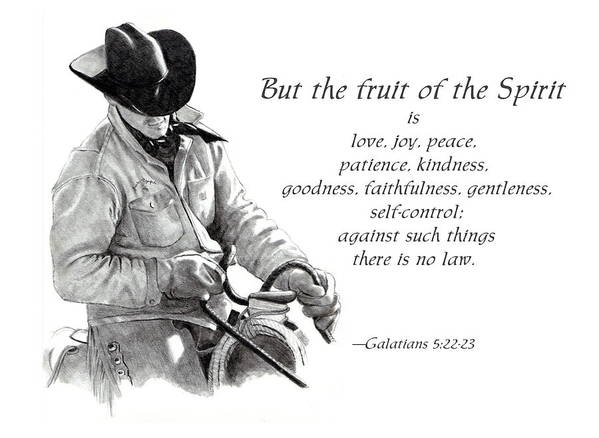 Bible Art Print featuring the drawing Cowboy With Fruit Of Spirit Scripture by Joyce Geleynse