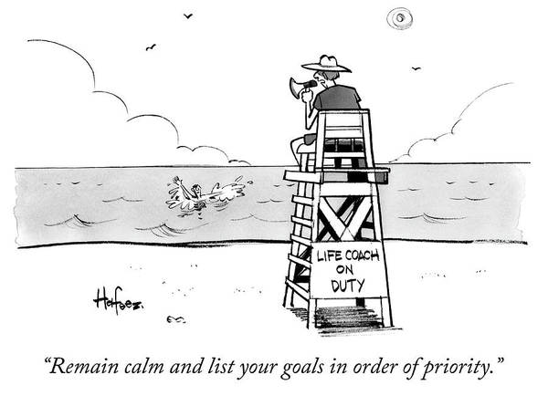 """""""remain Calm And List Your Goals In Order Of Priority."""" Lifeguard Art Print featuring the drawing Remain Calm by Kaamran Hafeez"""