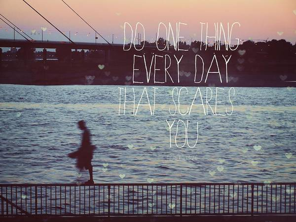 Eleanor Roosevelt Quote Art Print featuring the photograph Do One Thing Every Day by Mable Tan