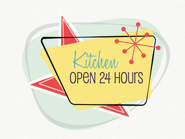 Kitchen Art Print featuring the digital art Kitchen Open 24 Hours- Art By Linda Woods by Linda Woods
