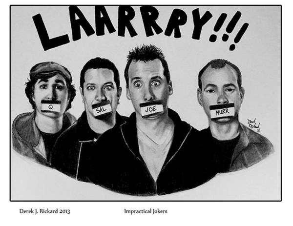 Impractical Jokers Art Print featuring the drawing Impractical Jokers Portrait Print by Derek Rickard