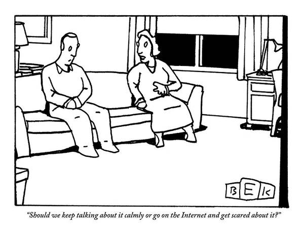 Internet Art Print featuring the drawing A Husband And Wife Sit On The Sofa by Bruce Eric Kaplan